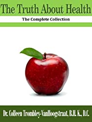 The Truth About Health: The Complete Collection