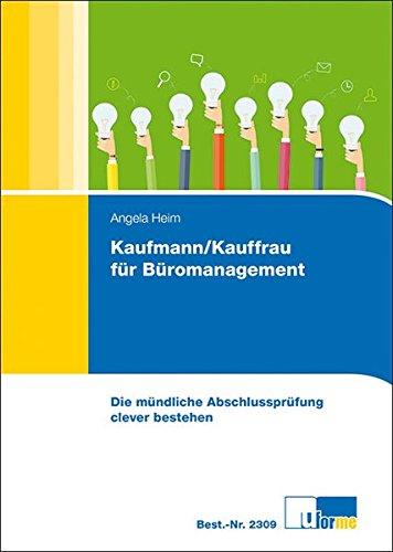 Kaufmann/Kauffrau für Büromanagement: Die mündliche Abschlussprüfung clever bestehen