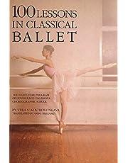 100 Lessons in Classical Ballet: The Eight-Year Program of Leningrad's Vaganova Choreographic School: Eight-year Programme of Leningrad's Vaganova Choreographic School (Limelight)