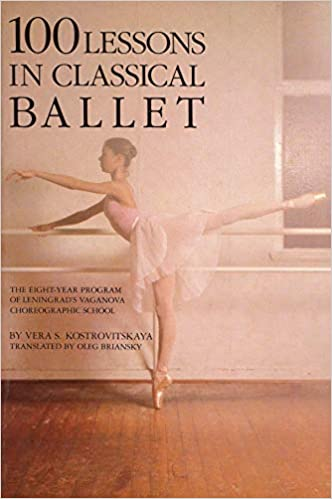 100 Lessons in Classical Ballet: The Eight Year Program of