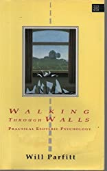 Walking Through Walls: Practical Esoteric Psychology