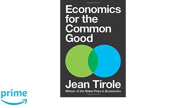 Economics for the Common Good: Amazon.es: Jean Tirole ...
