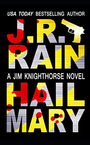 Hail Mary (Jim Knighthorse) (Hunting In The Rain Good Or Bad)