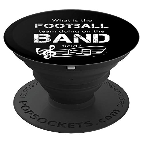 Marching Band What's the Football Team Doing on Band Field - PopSockets Grip and Stand for Phones and Tablets (What's The Best Football Team)