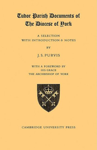 Tudor Parish Documents of the Diocese of York: A Selection with Introduction and Notes