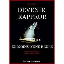 DEVENIR RAPPEUR: EN MOINS D'UNE HEURE (French Edition)