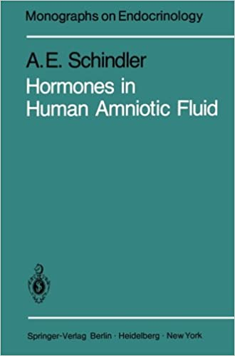 Hormones in Human Amniotic Fluid (Monographs on Endocrinology)