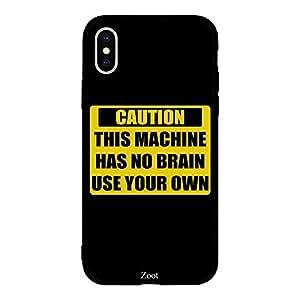 iPhone XS Max Caution This Machine Has no Brain