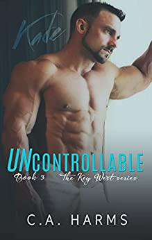 Uncontrollable (The Key West Series Book 3) by [Harms, C.A.]