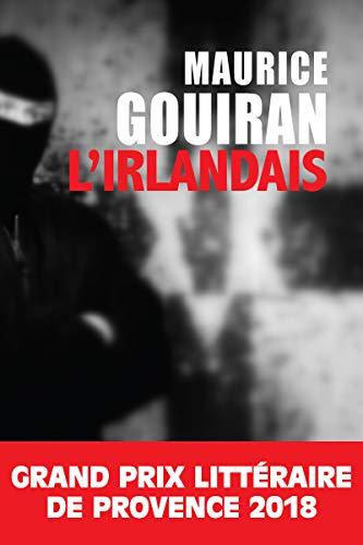 L'Irlandais: Grand prix littéraire de Provence 2018 (Polar) (French Edition)