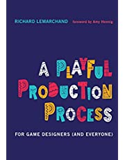 A Playful Production Process: For Game Designers (and Everyone)