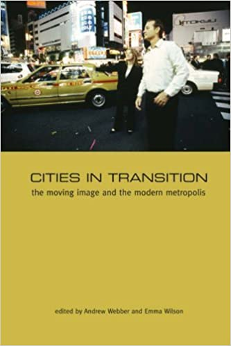 Cities In Transition: The Moving Image and the Modern Metropolis by Andrew Webber (2008-08-18)