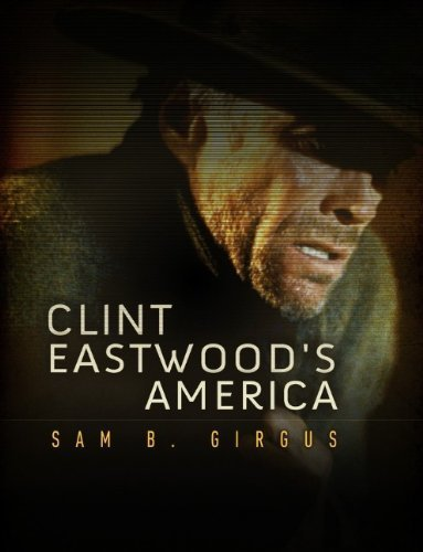 Clint Eastwood's America 1st edition by Girgus, Sam B. (2013) Paperback