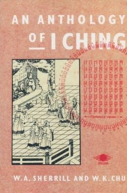 AN Anthology of I Ching (Arkana) by W. A. Sherrill (1990-02-06)