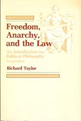 Freedom, Anarchy, and the Law: An Introduction to Political Philosophy