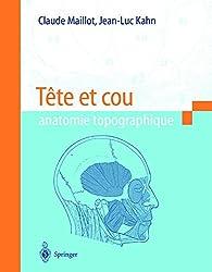 Tête et cou: Anatomie topographique (French Edition)