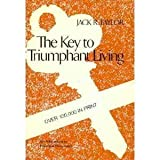 The Key to Triumphant Living, Jack Taylor, 0805455140