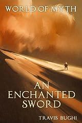 An Enchanted Sword (World of Myth) (Volume 8) Paperback