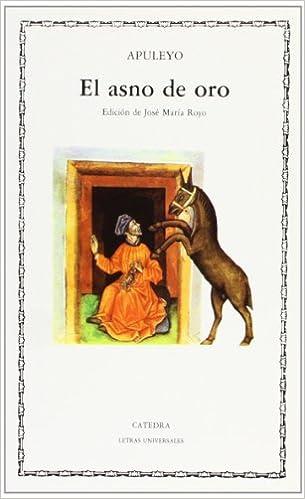 El Asno de Oro (Letras Universales / Universal Writings)