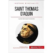Saint Thomas d'Aquin: L'union de la raison et de la foi (Grandes Personnalités t. 3) (French Edition)