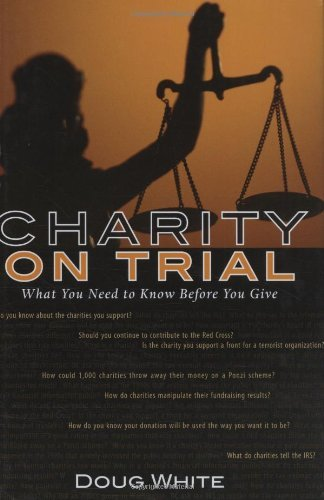 Charity on Trial: What You Need to Know Before You Contribute