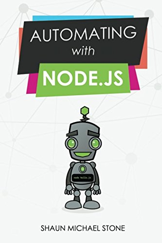 Automating with Node.js [Stone, Mr Shaun Michael] (Tapa Blanda)
