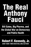 The Real Anthony Fauci: Bill Gates, Big Pharma, and