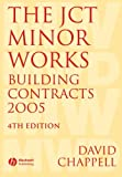 The JCT Minor Works Building Contracts 2005, David Chappell, 1405152710