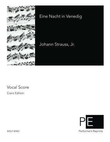 Eine Nacht in Venedig  [Strauss Jr, Johann] (Tapa Blanda)