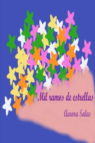 Mil ramos de estrellas (Spanish Edition) [Aurora Salas] (Tapa Blanda)