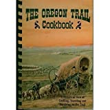 img - for The Oregon Trail Cookbook: A Historical View of Cooking, Traveling and Surviving on the Trail by Morris, Scott(June 1, 1993) Spiral-bound book / textbook / text book
