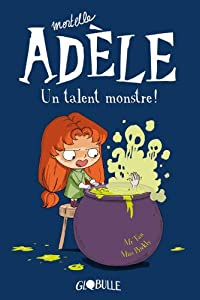 "Afficher ""Mortelle Adèle n° 6 Un talent monstre !"""