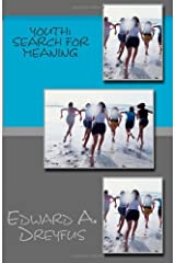 Youth: Search for Meaning by Dreyfus Ph.D. Edward A. (1972-02-29) Paperback Paperback