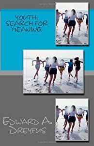 Youth: Search for Meaning by Dreyfus Ph.D. Edward A. (1972-02-29) Paperback