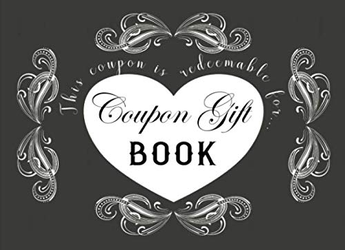 Coupon Gift Book: 40 Blank DIY Gift Vouchers /  Perfect For Couples, Friends & Family / Great Gift Idea For Birthdays, Valentine's Day, Sweetest Day, Christmas & More (Christmas Homemade Grandparents Cards For)