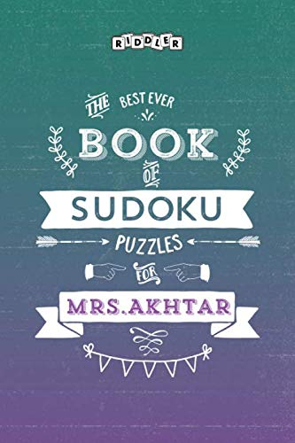 The Best Ever Book of Sudoku Puzzles for Mrs. Akhtar