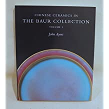 Chinese Ceramics in the Baur Collection