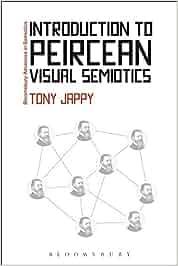 Introduction to Peircean Visual Semiotics Bloomsbury Advances in Semiotics: Amazon.es: Tony Jappy: Libros en idiomas extranjeros