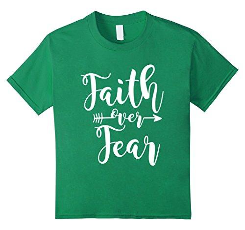Faith over Fear White Quote T-Shirts 8 Kelly Green (Faith Kids T-shirt)