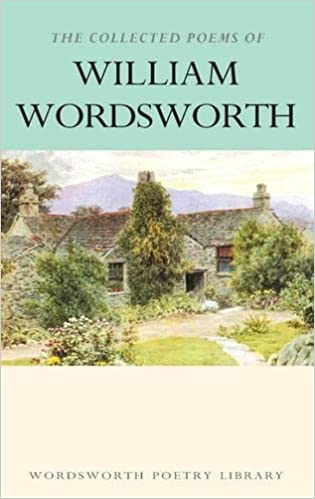 The Collected Poems of William Wordsworth (Wordsworth Poetry ...