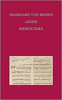 Hildegard Von Bingen - Lieder: Riesencodex (HS. 2) Der Hessischen Landesbibliothek Wiesbaden Fol. 466 Bis 481v (Elementa Musicae)