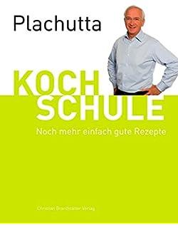Kochschule buch  Witzigmann - Plachutta Kochschule: Die Bibel der guten Küche ...