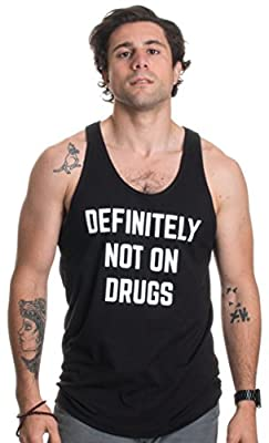 Definitely Not on Drugs   Funny Party, Rave, Festival Club Humor Unisex Tank Top