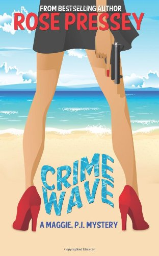 Crime Wave (A Maggie, P.I. Mystery) (Volume 1)