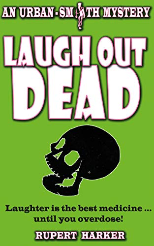 Laugh Out Dead: A cozy murder mystery comedy (Urban-Smith Cozy Mystery series Book 1) by [Harker, Rupert]