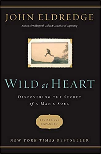Wild at Heart Revised and Updated: Discovering the Secret of