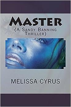 Master: (A Sandy Banning Thriller)