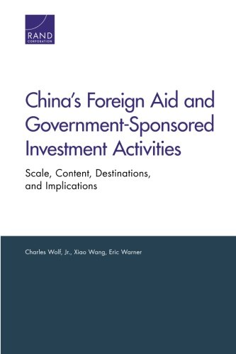 China's Foreign Aid and Government-Sponsored Investment Activities: Scale, Content, Destinations, and (Scale China)