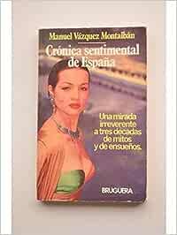Cronica sentimental de España (Bruguera C¸rculo): Amazon.es: Vázquez Montalbán, Manuel: Libros