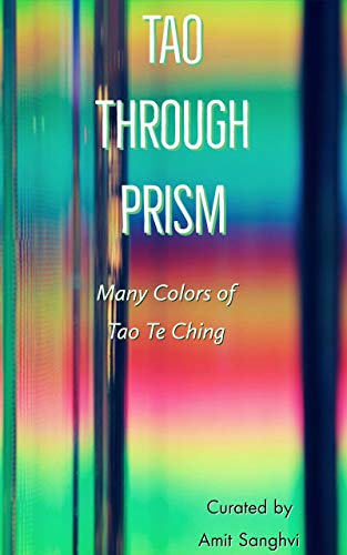 Tao Through Prism: Many colours of Tao Te Ching